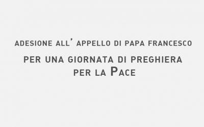 Adesione all'appello di Papa Francesco per una giornata di preghiera per la Pace il prossimo 23 febbraio