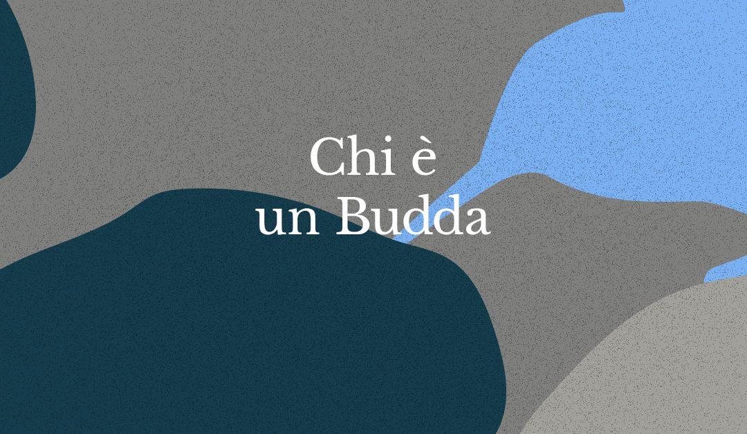Chi è Budda? Cosa è un Budda?