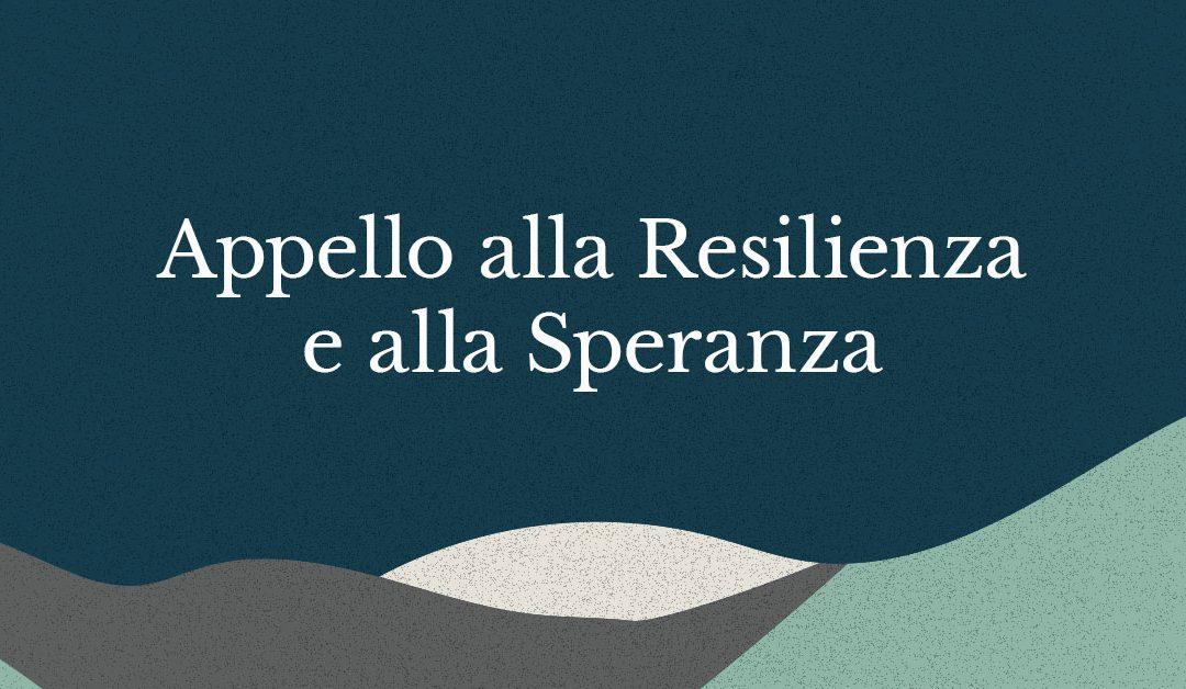 Appello alla Resilienza e alla Speranza. Comunicato Stampa