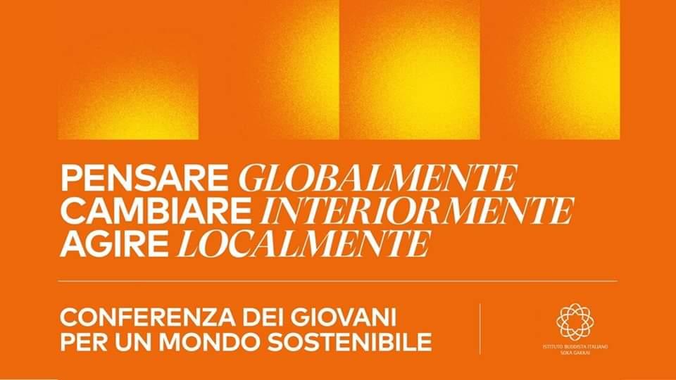 Conferenza sabato 19 ottobre al Centro Culturale Soka Gakkai di Roma. Pensare globalmente, cambiare interiormente, agire localmente