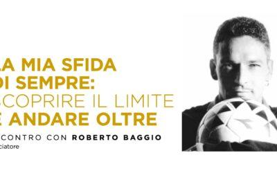 Intervista a Roberto Baggio: la mia sfida di sempre, scoprire il limite e andare oltre